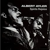 Spirits Rejoice by Albert Ayler