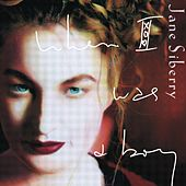 When I Was A Boy by Jane Siberry