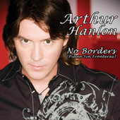 No Borders (Piano Sin Fronteras) by Arthur Hanlon