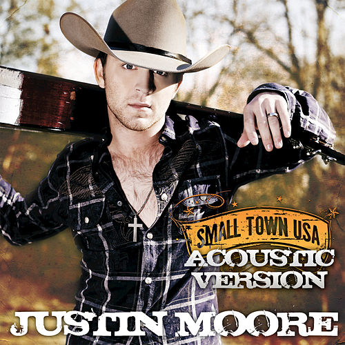 Small Town USA by Justin Moore