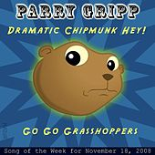 Dramatic Chipmunk Hey! by Parry Gripp