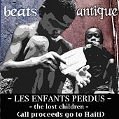 Les Enfants Perdus - The Lost Children - (All Proceeds Go to Haiti) by Beats Antique