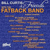 Bill Curtis and Friends With the Fatback Band by Fatback Band