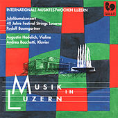 Jubiläumskonzert 40 Jahre Festival Strings Lucerne by Various Artists