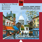 L'Ecole de Paris: Tansman, Harsanyi, Martinu; Kammerensemble de Paris, dir. Armin Jordan by Various Artists