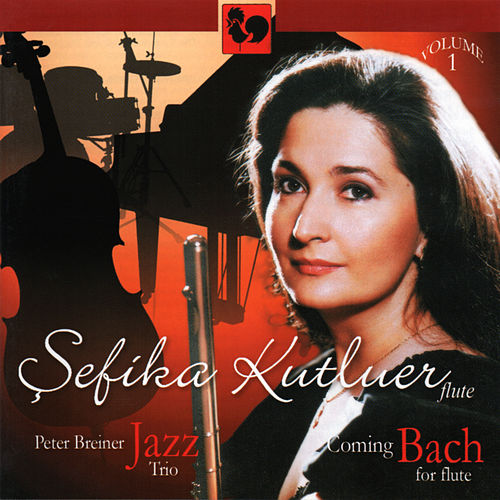 Sefika Kutluer, Coming Bach for Flute Vol. 1 by Sefika Kutluer