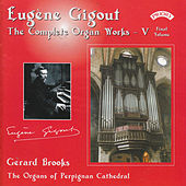 Complete Organ Works of Eugene Gigout - Vol 5 - The Cavaille-Coll Organs of Perpignan Cathedral by Gerard Brooks