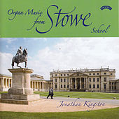 Organ Music from Stowe School by Jonathan Kingston