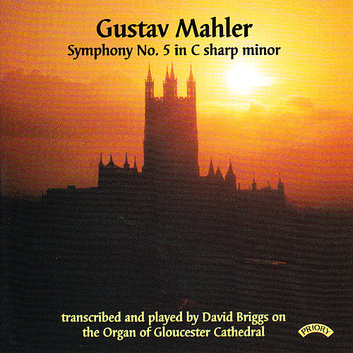 Gustav Mahler: Symphony No. 5 - Organ of Gloucester Cathedral by David Briggs