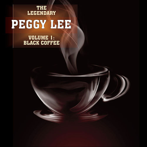 Black Coffee Vol 1 by Peggy Lee
