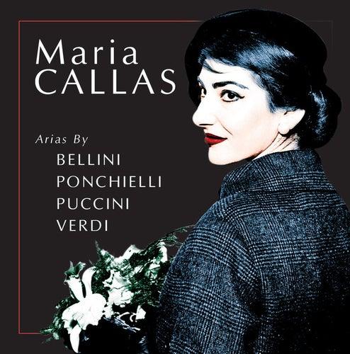 Maria Callas - Arias by Bellini, Ponchielli, Puccini, Verdi by Maria Callas