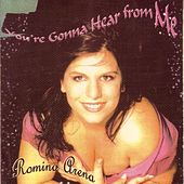 You're Gonna Hear From Me by Romina Arena
