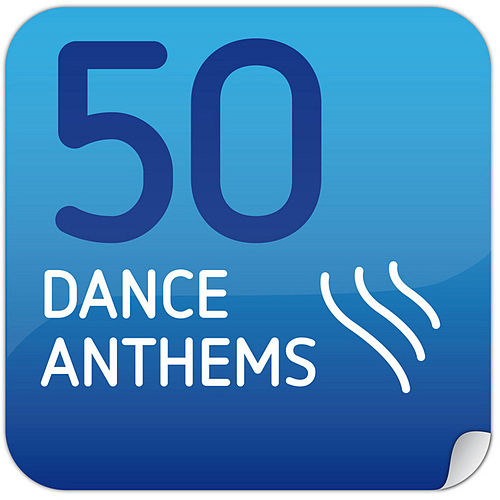 50 Dance Anthems by Various Artists