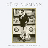 For Collectors / The Hop Around by Götz Alsmann