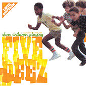 Slow Children Playing by Five Deez