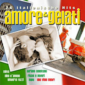 Amore & Gelati 26 italienische Hits by Various Artists