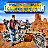 On The Road Again by Wolfgang Fierek