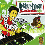 Arthur Lyman: The Greatest Hits - Taboo by Arthur Lyman