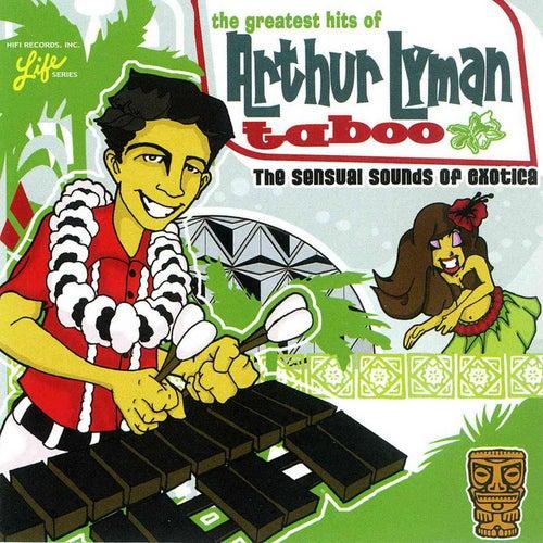 Arthur Lyman: The Greatest Hits - Taboo by Arthur Lyman