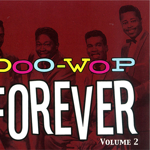 Doo Wop Forever Vol. 2 by Various Artists