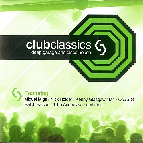 Club Classics - Deep Garage and Disco House Vol.1 by Various Artists