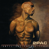 Until The End Of Time by 2Pac