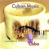 Legendary Pianists of Cuba by Various Artists