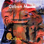 Cuban Music Anthology by Various Artists