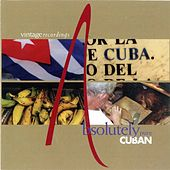 Absolutely pure Cuban by Various Artists