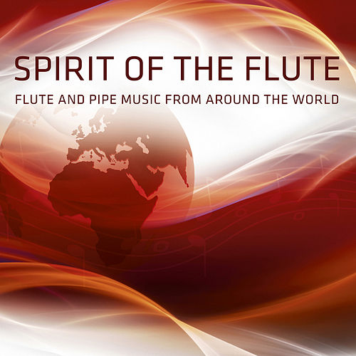 Flute And Pipe Music Around The World by Various Artists