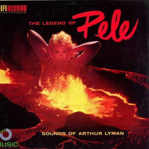 Legend of Pele - Sound of Arthur Lyman by Arthur Lyman
