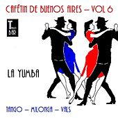 Cafétin de Buenos Aires, Vol. 6 - La Yumba by Various Artists