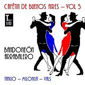 Cafetín de Buenos Aires, Vol. 5 - Bandoneón Arrabalero by Various Artists