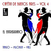 Cafetín de Buenos Aires, Vol. 4 - El Entrerriano by Various Artists