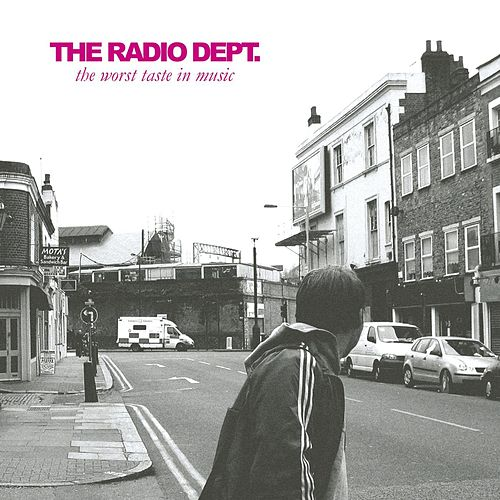 The Worst Taste In Music by The Radio Dept.
