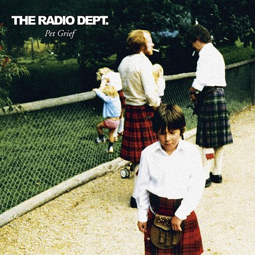 Pet Grief by The Radio Dept.