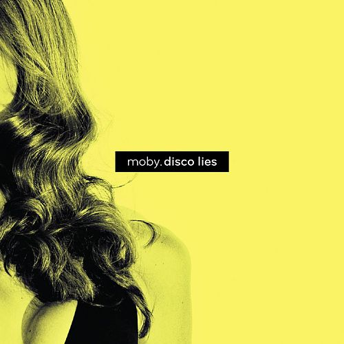 Disco Lies by Moby