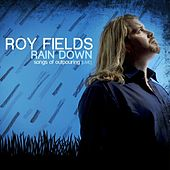 Rain Down by Roy Fields