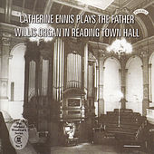The Father Willis Organ of Reading Town Hall by Catherine Ennis