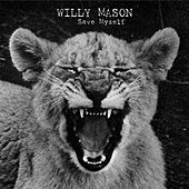 Save Myself by Willy Mason