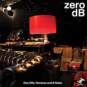 One Off's, Remixes and B Sides by Zero dB