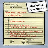 John Peel Session (12th January 1973) by Hatfield & The North