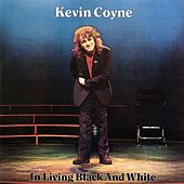 In Living Black and White by Kevin Coyne