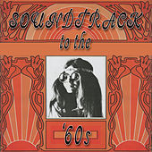Soundtrack To The '60s by Various Artists