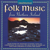 Traditional Folk Music From Northern Ireland by Various Artists