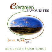 Evergreen Favourites - Volume 1 by John Kerr