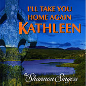 I'll Take You Home Again Kathleen by Shannon Singers