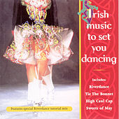 Irish Music To Set You Dancing by Various Artists