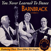 You Never Learned To Dance - single by Barnbrack