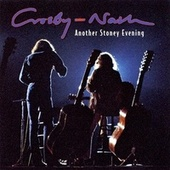 Another Stoney Evening by Crosby & Nash